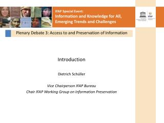 Plenary Debate 3: Access to and Preservation of Information
