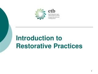 Introduction to  Restorative Practices