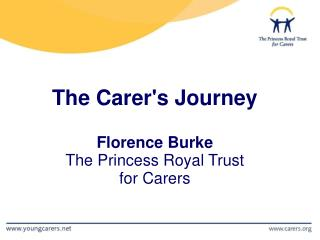 The Carers Journey  Florence Burke The Princess Royal Trust  for Carers