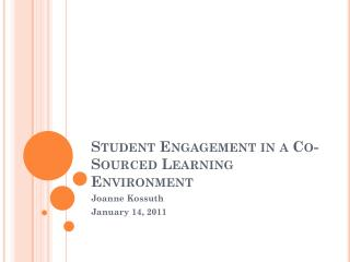 Student Engagement in a Co-Sourced Learning Environment