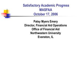 Satisfactory Academic Progress MASFAA October 17, 2006