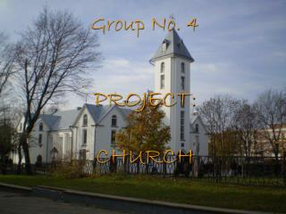 Group No. 4  PROJECT: CHURCH