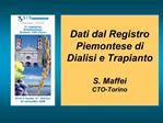 Dati dal Registro Piemontese di Dialisi e Trapianto  S. Maffei  CTO-Torino