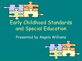 Early Childhood Standards and Special Education
