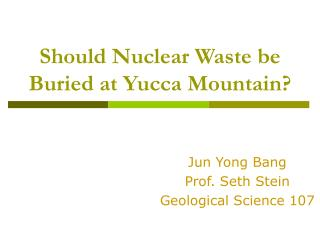 Should Nuclear Waste be Buried at Yucca Mountain?