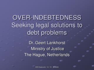 OVER-INDEBTEDNESS Seeking legal solutions to debt problems