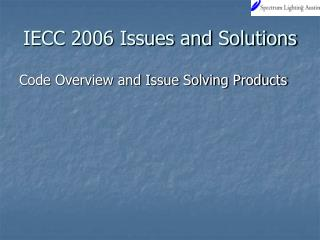 IECC 2006 Issues and Solutions