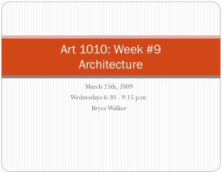 Art 1010: Week #9  Architecture