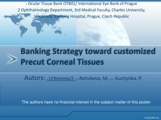 Banking Strategy toward customized Precut Corneal Tissues