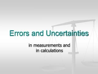 Errors and Uncertainties