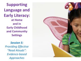 Supporting  Language and Early  Literacy:  at  Home  and  in  Early  Childhood