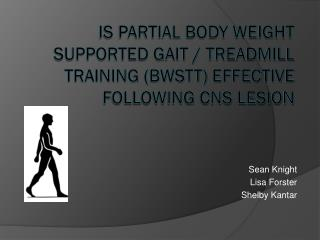 Is Partial Body Weight Supported Gait / Treadmill Training (BWSTT) Effective Following CNS Lesion