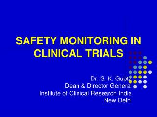SAFETY MONITORING IN CLINICAL TRIALS
