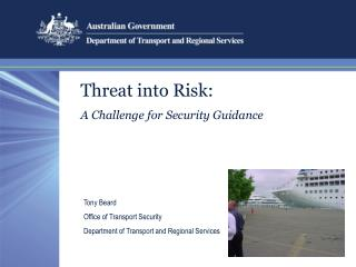 Threat into Risk: A Challenge for Security Guidance
