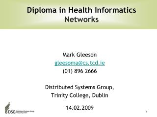 Mark Gleeson gleesoma@csd.ie (01) 896 2666 Distributed Systems Group, Trinity College, Dublin