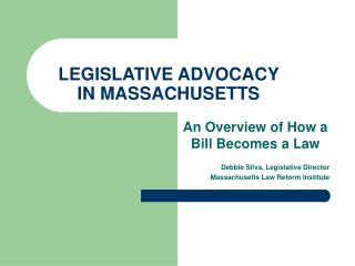 LEGISLATIVE ADVOCACY  IN MASSACHUSETTS