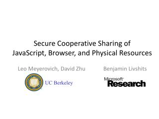 Secure Cooperative Sharing of  JavaScript, Browser, and Physical Resources