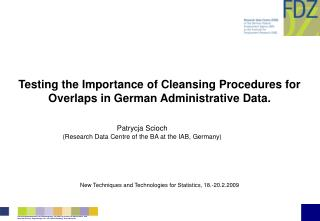Testing the Importance of Cleansing Procedures for Overlaps in German Administrative Data.