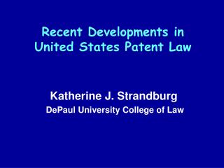 Recent Developments in  United States Patent Law