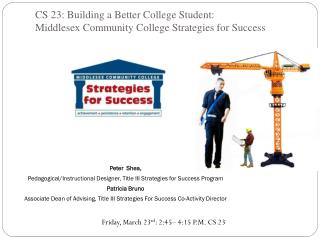 CS 23: Building a Better College Student:  Middlesex Community College Strategies for Success