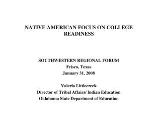 NATIVE AMERICAN FOCUS ON COLLEGE READINESS