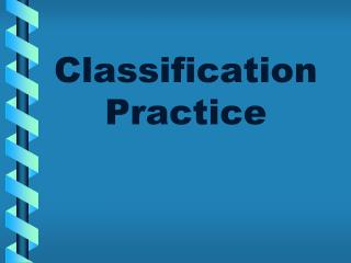 Classification Practice