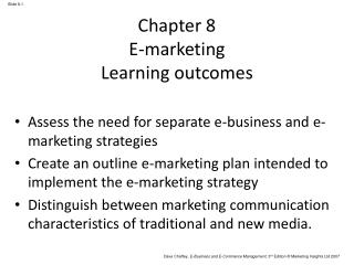 Chapter 8 E-marketing Learning outcomes
