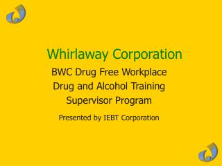 BWC Drug Free Workplace  Drug and Alcohol Training Supervisor Program