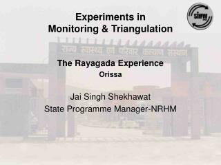 Experiments in  Monitoring & Triangulation