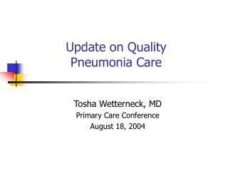 Update on Quality  Pneumonia Care
