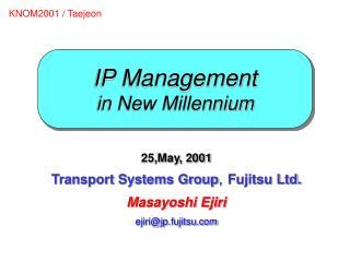 IP Management in New Millennium