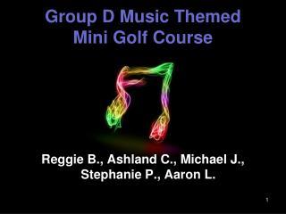 Group D Music Themed  Mini Golf Course