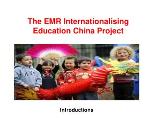 The EMR Internationalising Education China Project