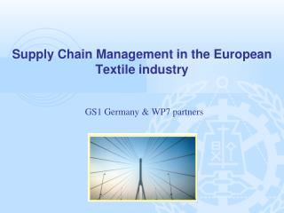 Supply Chain Management in the European Textile industry