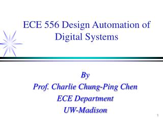 ECE 556 Design Automation of Digital Systems