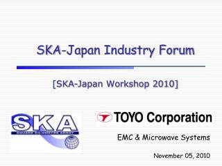 SKA-Japan Industry Forum [SKA-Japan Workshop 2010]