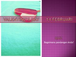 VALENTINE's DAY     14  februari
