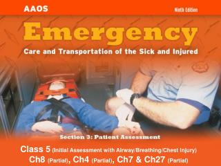 Class 5  (Initial Assessment with Airway/Breathing/Chest Injury) Ch8  (Partial) , Ch4  (Partial) , Ch7 & Ch27  (Part