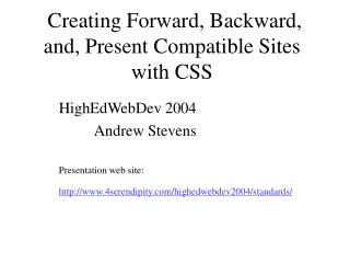 Creating Forward, Backward, and, Present Compatible Sites with CSS