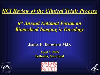 NCI Review of the Clinical Trials Process 6 th Annual National Forum on