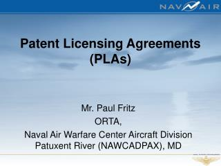 Patent Licensing Agreements (PLAs)