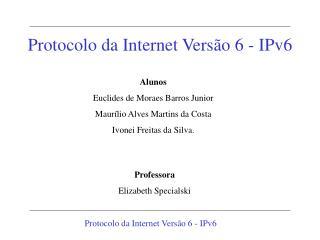 Alunos Euclides de Moraes Barros Junior Maurílio Alves Martins da Costa Ivonei Freitas da Silva.