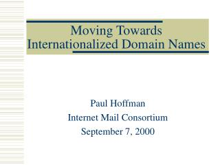 Moving Towards Internationalized Domain Names