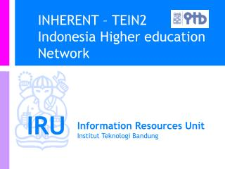 INHERENT – TEIN2  Indonesia Higher education Network