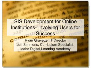 SIS Development for Online Institutions- Involving Users for Success
