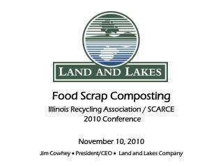 Food Scrap Composting Illinois Recycling Association / SCARCE  2010 Conference November 10, 2010