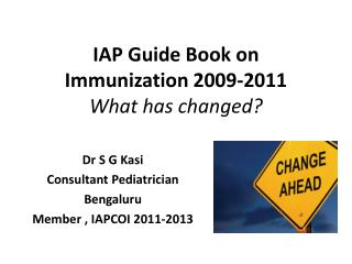 IAP Guide Book on Immunization 2009-2011 What has changed?