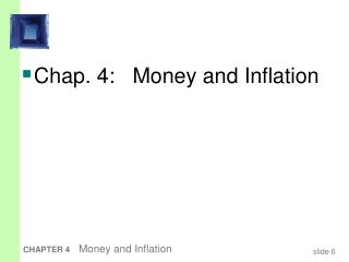 Chap. 4:   Money and Inflation