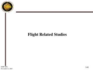 Flight Related Studies