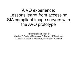 A VO experience: Lessons learnt from accessing  SIA compliant image servers with the AVO prototype